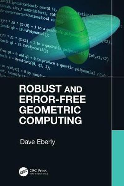 Robust and Error-Free Geometric Computing - Dave Eberly