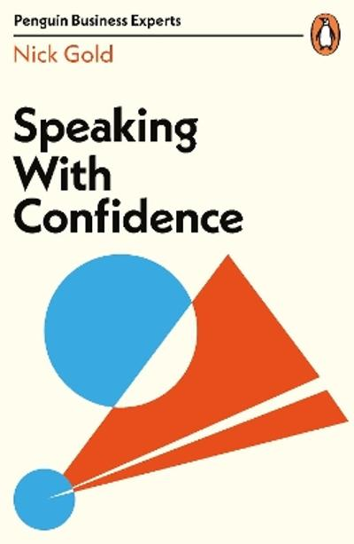 Speaking with Confidence - Nick Gold