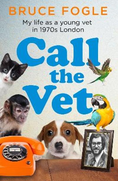 Call the Vet - Bruce Fogle
