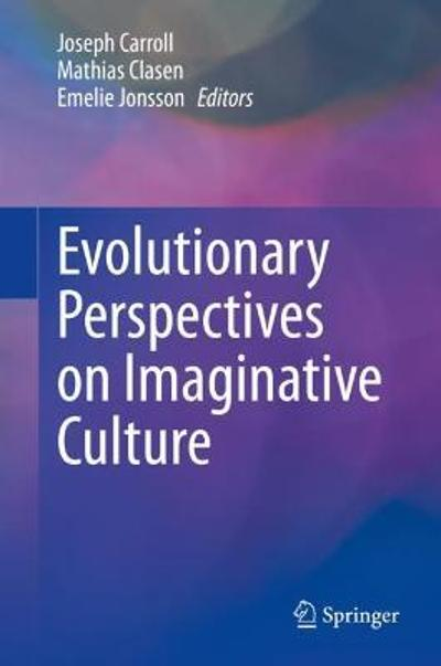 Evolutionary Perspectives on Imaginative Culture - Joseph Carroll