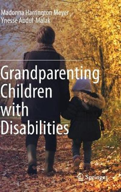 Grandparenting Children with Disabilities - Madonna Harrington Meyer