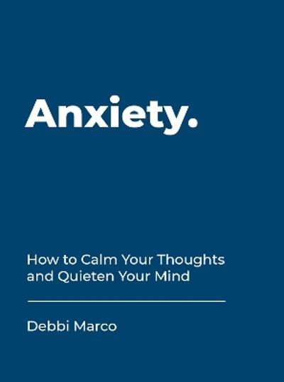 Anxiety - Debbi Marco
