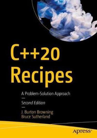 C++20 Recipes - J. Burton Browning