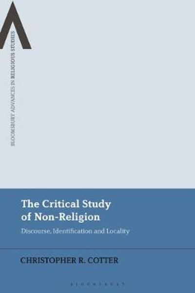 The Critical Study of Non-Religion - Christopher R. Cotter