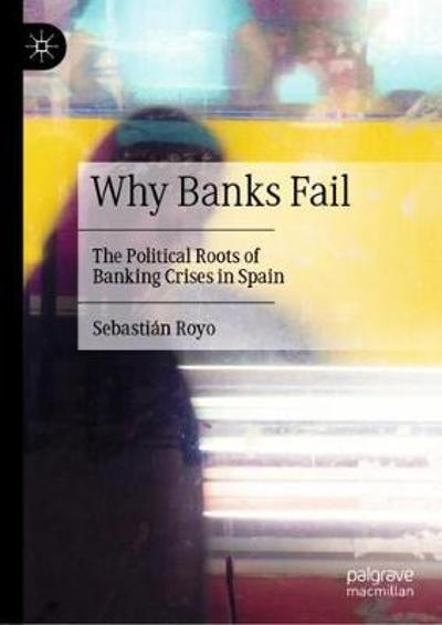 Why Banks Fail - Sebastian Royo