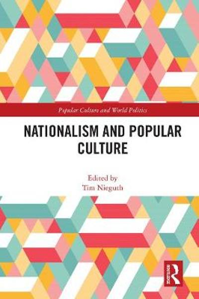 Nationalism and Popular Culture - Tim Nieguth