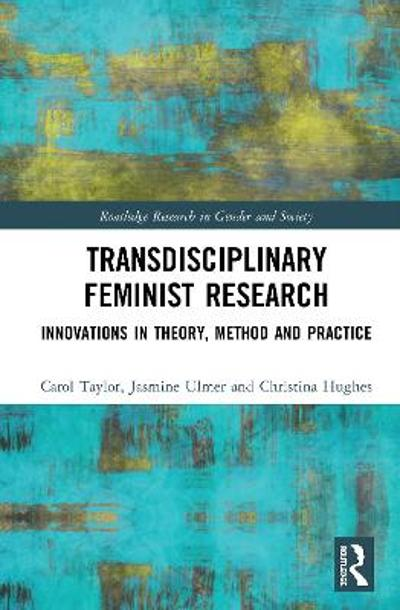 Transdisciplinary Feminist Research - Carol A. Taylor