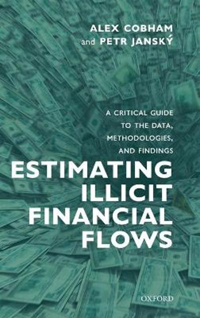 Estimating Illicit Financial Flows - Alex Cobham