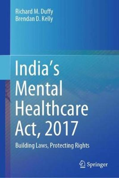 India's Mental Healthcare Act, 2017 - Richard M. Duffy