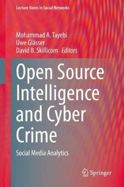 Open Source Intelligence and Cyber Crime - Mohammad A. Tayebi