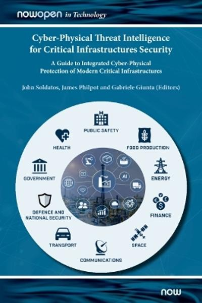 Cyber-Physical Threat Intelligence for Critical Infrastructures Security - John Soldatos