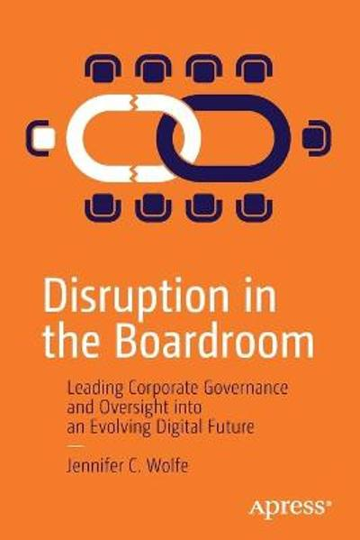 Disruption in the Boardroom - Jennifer C. Wolfe