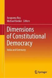 Dimensions of Constitutional Democracy - Anupama Roy Michael Becker