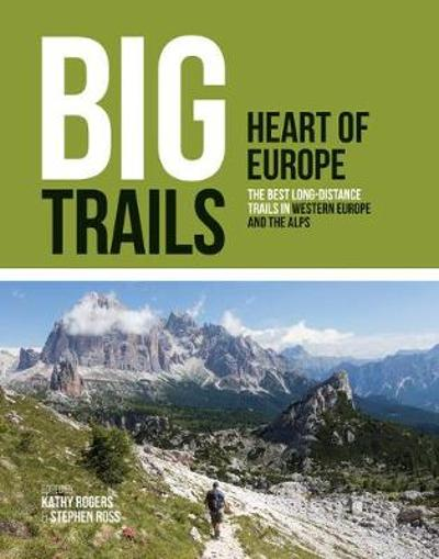 Big Trails: Heart of Europe - Kathy Rogers