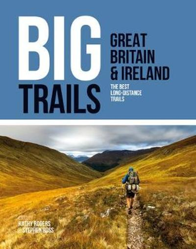 Big Trails: Great Britain & Ireland - Kathy Rogers