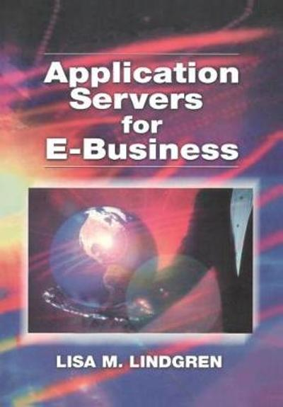 Application Servers for E-Business - Lisa E. Lindgren