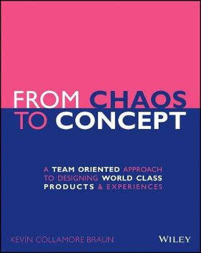 From Chaos to Concept - Kevin Collamore Braun