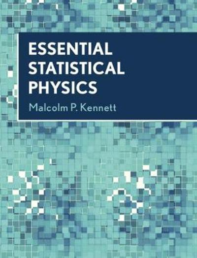 Essential Statistical Physics - Malcolm P. Kennett