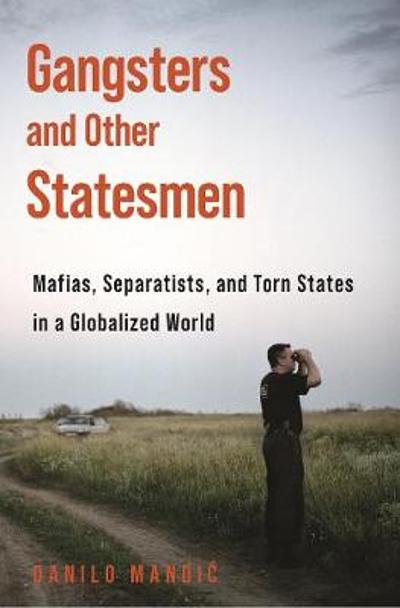Gangsters and Other Statesmen - Danilo Mandic