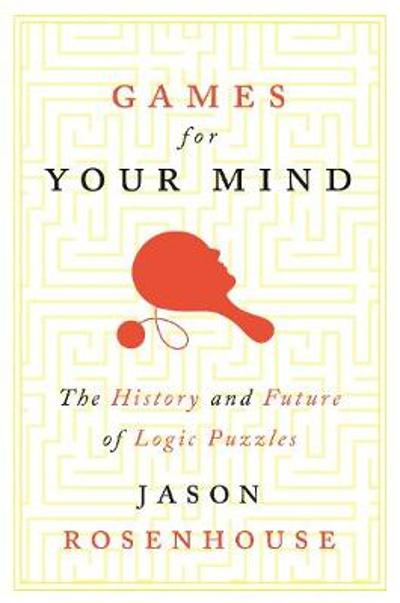 Games for Your Mind - Jason Rosenhouse