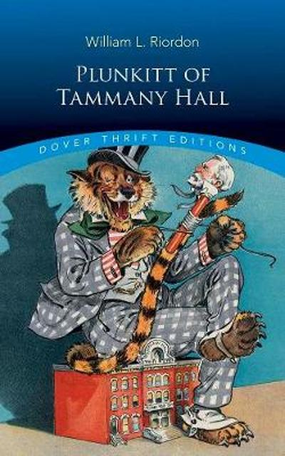 Plunkitt of Tammany Hall - William Riordon
