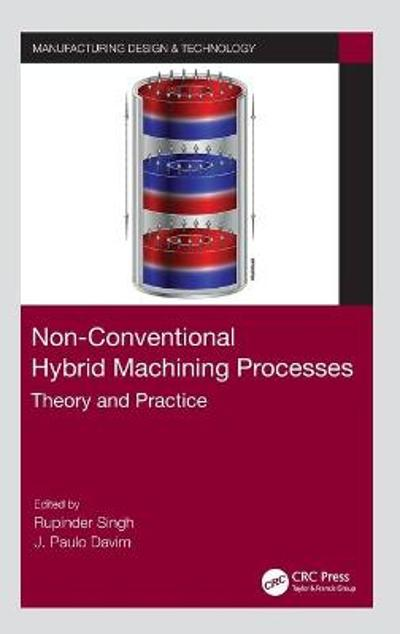 Non-Conventional Hybrid Machining Processes - Rupinder Singh