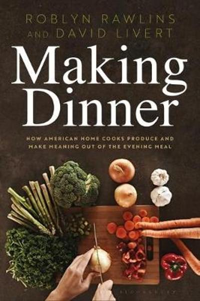 Making Dinner - Dr. Roblyn Rawlins