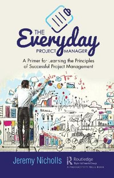 The Everyday Project Manager - Jeremy Nicholls