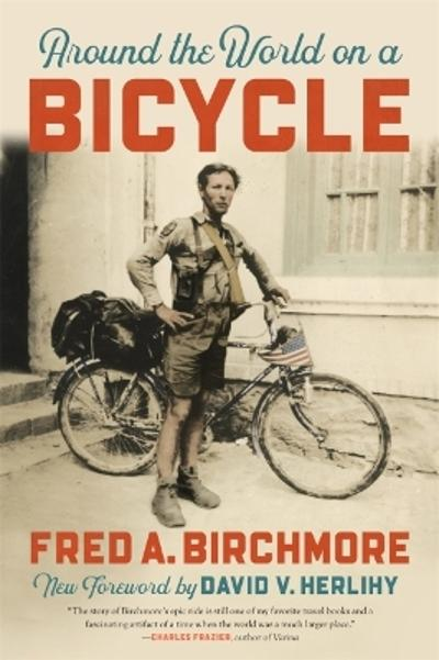 Around the World on a Bicycle - Fred A. Birchmore