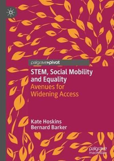 STEM, Social Mobility and Equality - Kate Hoskins