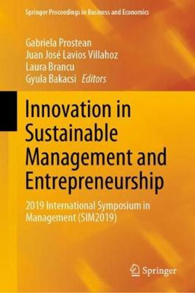 Innovation in Sustainable Management and Entrepreneurship - Gabriela Prostean