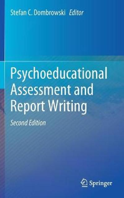 Psychoeducational Assessment and Report Writing - Stefan C. Dombrowski