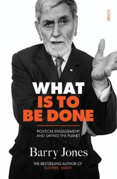 What Is To Be Done - Barry Jones
