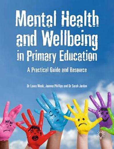 Mental Health and Well-being in Primary Education - Laura Meek