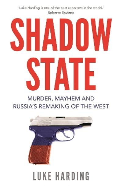 Shadow State - Luke Harding