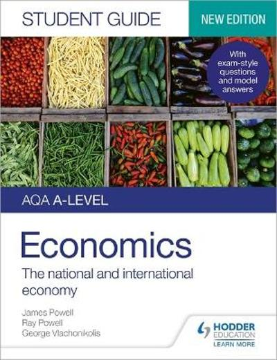 AQA A-level Economics Student Guide 2: The national and international economy - James Powell
