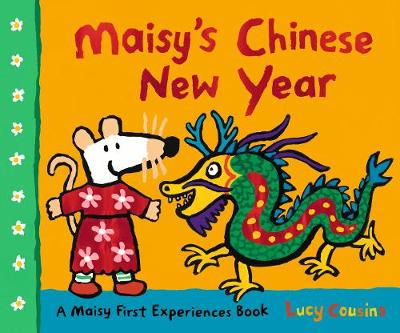Maisy's Chinese New Year - Lucy Cousins