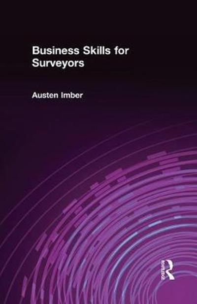 Business Skills for Surveyors - Austen Imber