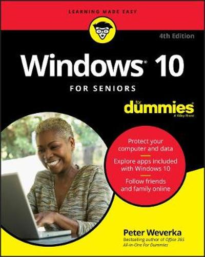 Windows 10 For Seniors For Dummies - Peter Weverka
