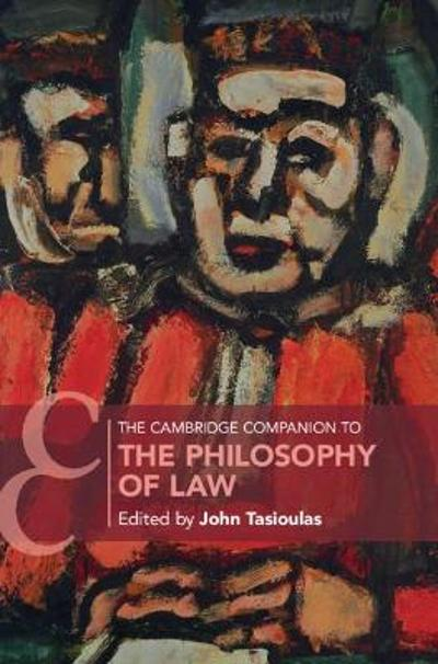 The Cambridge Companion to the Philosophy of Law - John Tasioulas