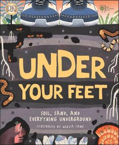 RHS Under Your Feet - Royal Horticultural Society (DK Rights) (DK IPL)