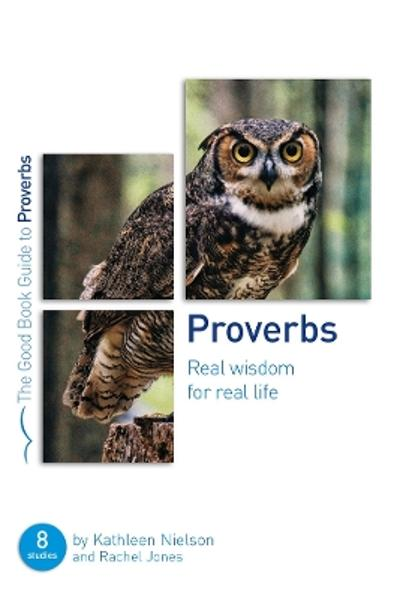 Proverbs: Real Wisdom for Real Life - Kathleen Nielson
