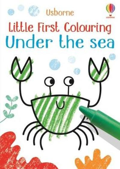 Little First Colouring Under the Sea - Kirsteen Robson