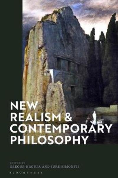 New Realism and Contemporary Philosophy - Gregor Kroupa