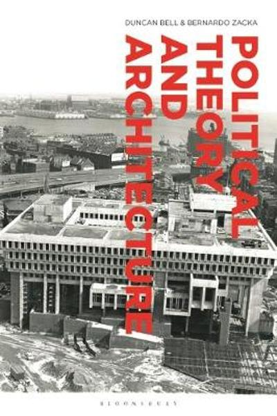Political Theory and Architecture - Duncan Bell
