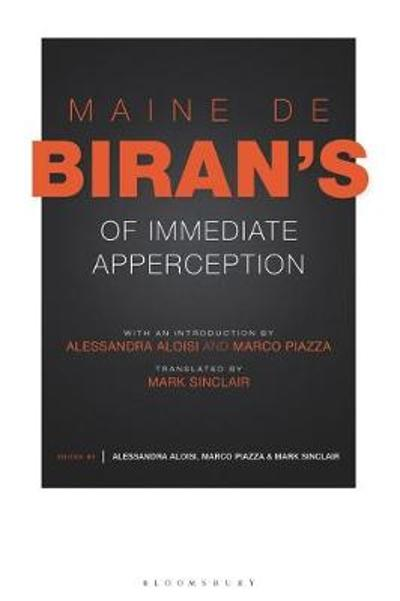 Maine de Biran's 'Of Immediate Apperception' - Maine de Biran