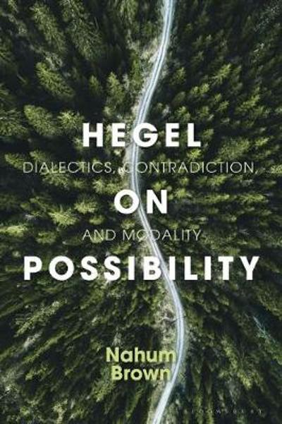 Hegel on Possibility - Nahum Brown