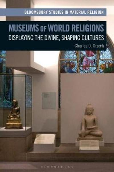 Museums of World Religions - Charles Orzech