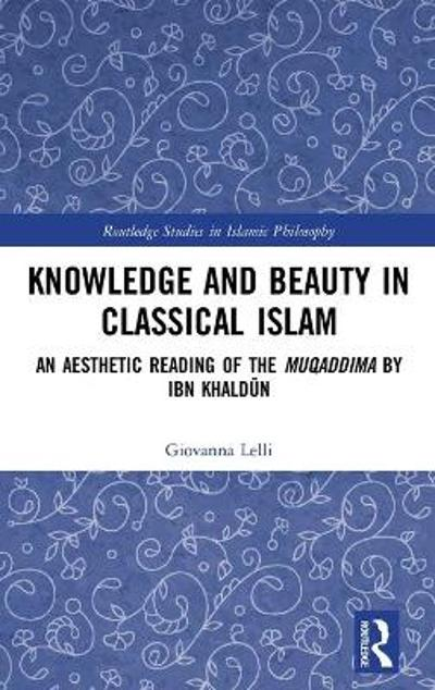 Knowledge and Beauty in Classical Islam - Giovanna Lelli
