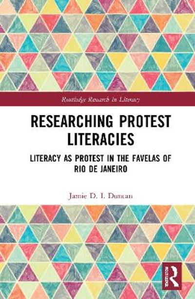Researching Protest Literacies - Jamie D. I. Duncan
